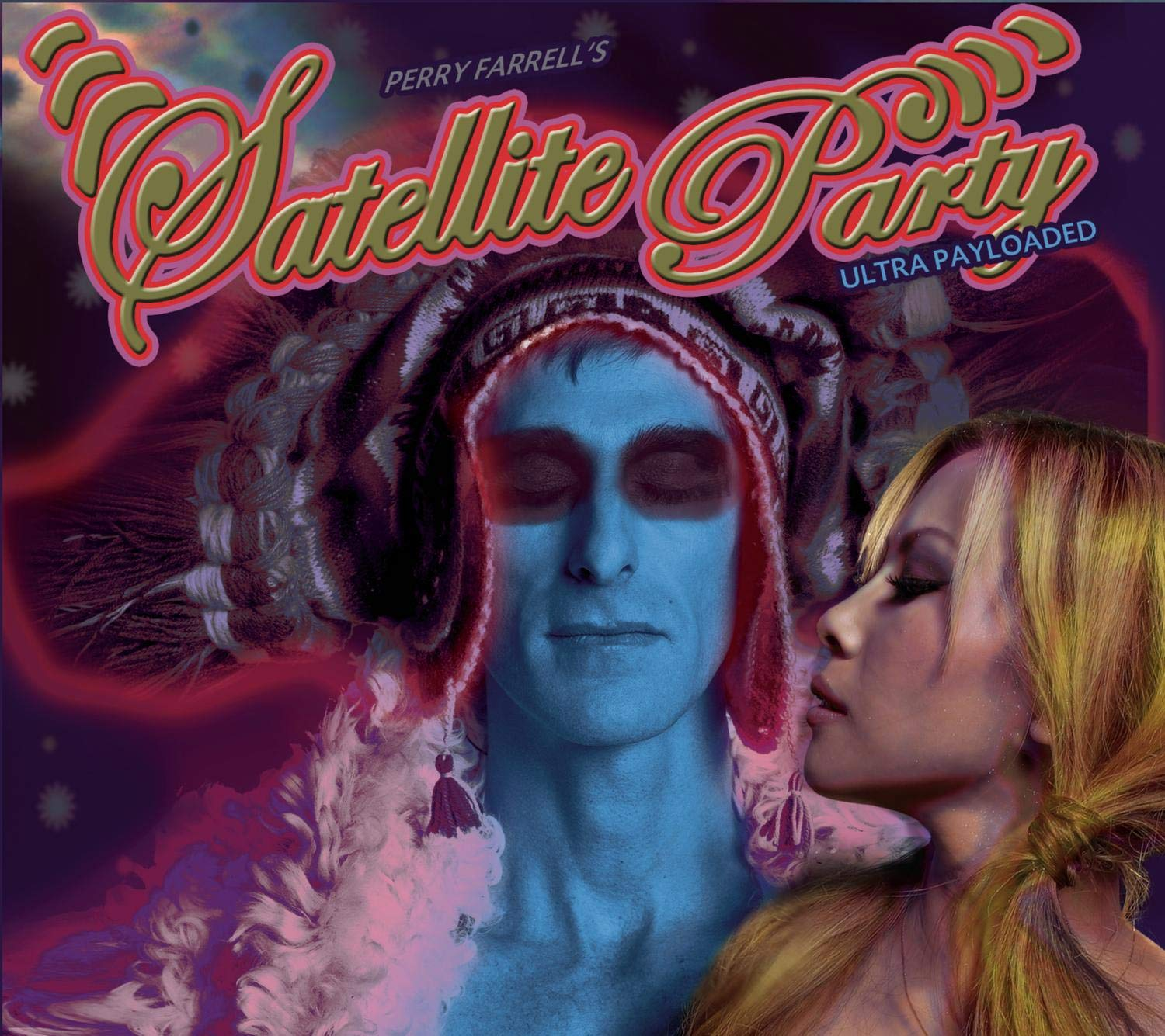 Perry Farrell's Satellite Party - Ultrapayloaded